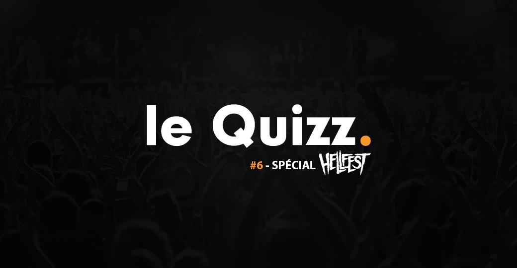 Le Quizz #6 : spécial Hellfest
