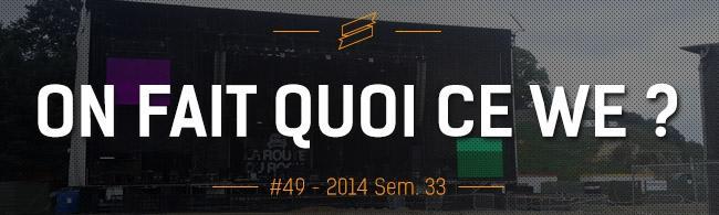 OFQCWE #49 : Route du Rock, Musicalarue, Motocultor…