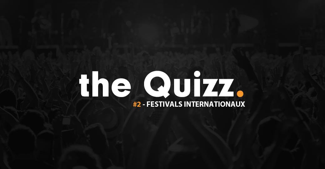 Le Quizz du confinement #2 : spécial festivals internationaux
