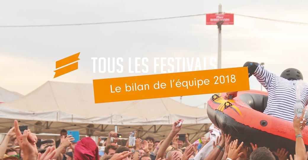 Le bilan 2018 de l'équipe de Tous Les Festivals