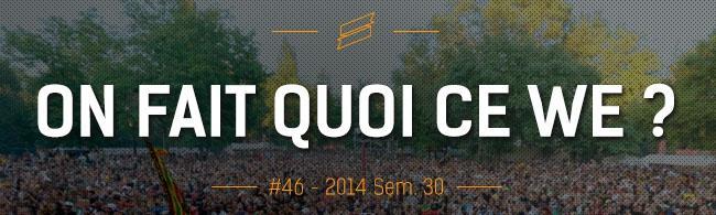 OFQCWE #46 : Au Pont du Rock, Au Fil du Son, Garance…