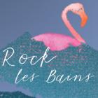 Rock les Bains