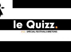 Le Quizz #12 : spécial festivals bretons