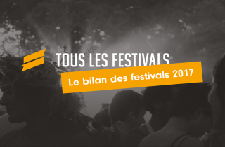 Le bilan des festivals de l'année 2017
