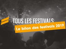 Le bilan des festivals de l'année 2019