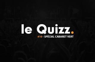 Le Quizz #10 : spécial Cabaret Vert