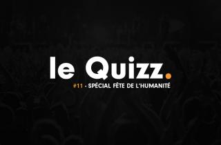 Le Quizz #11 : spécial Fête de l'Humanité