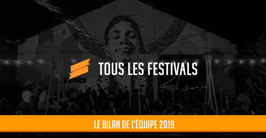 Le bilan de l'équipe de Tous les Festivals 2019