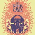 Festival Les Fous Caves